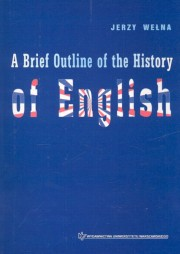A Brief Outline of the History of English, Wełna Jerzy