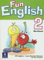 Fun English 2 Workbook, Leighton Jill, Sanchez Donovan Laura