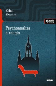 Psychoanaliza a religia, Fromm Erich
