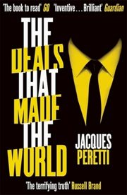 ksiazka tytuł: The Deals that Made the World autor: Peretti Jacques