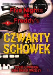 Czwarty schowek Five Nights at Freddy's T.3, Cawthon Scott, Breed-Wrisley Kira