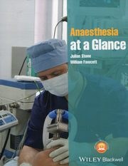 Anaesthesia at a Glance, Stone Julian, Fawcett William