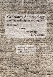Generative Anthropology and Transdisciplinary Inquiry:Religion, Science, Language & Culture,