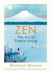 Zen: The Art of Simple Living, Masuno Shunmyo