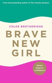 Brave New Girl, Brotheridge Chloe