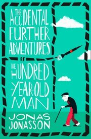 ksiazka tytuł: Accidental Further Adventures of Hundred Year-old Man autor: