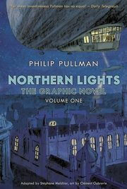 ksiazka tytuł: Northern Lights - The Graphic Novel Volume 1 autor: Pullman Phillip, Oubrerie Clement