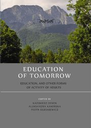 ksiazka tytuł: Education of tomorrow.  Education, and other forms of activity of adults - Barbara Klasińska: Research tools and methods of pedagogy students. Between tradition and modernity autor: