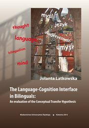 ksiazka tytuł: The Language-Cognition Interface in Bilinguals: An evaluation of the Conceptual Transfer Hypothesis - 01 The architecture of the bilingual mental lexicon autor: Jolanta Latkowska