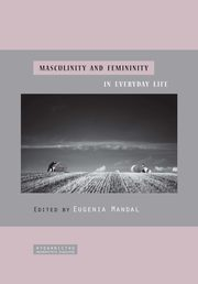 Masculinity and femininity in everyday life - 03 Power based on physical attractiveness and power based on financial resources ? the influence tactics used by partners in marriage,