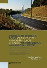 ksiazka tytuł: Problems of economic policy of the Central and Eastern Europe countries: macroeconomic and regional aspects. Problemy polityki ekonomicznej państw Europy Środkowej i Wschodniej: aspekty makroekonomiczne i regionalne autor: