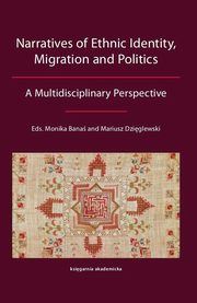 ksiazka tytuł: Narratives of Ethnic Identity, Migration and Politics autor:
